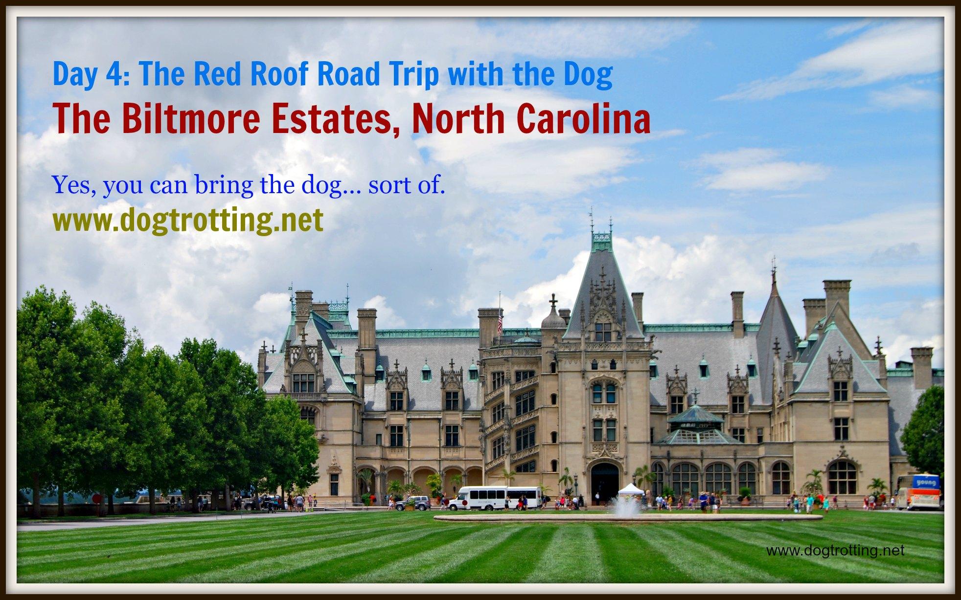 Biltmore Estates and Gardens dogtrotting.net